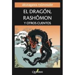 El dragón, Rashomon y otros cuentos.