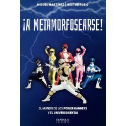 ¡A METAMORFOSEARSE! EL MUNDO DE LOS POWER RANGERS Y EL UNIVERSO SENTAI