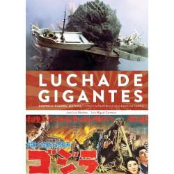LUCHA DE GIGANTES. GODZILLA, GAMERA, MOTHRA Y OTROS MONSTRUOS ENORMES DE JAPON
